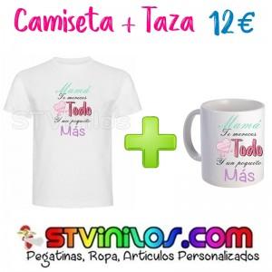 Camiseta + Taza: Mama te mereces todo y un poquito mas