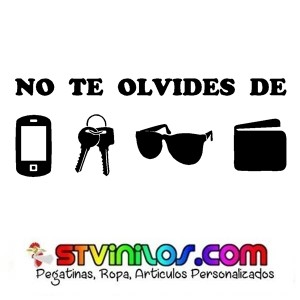 Vinilo Decorativo No te olvides Gafas Llaves Movil Cartera