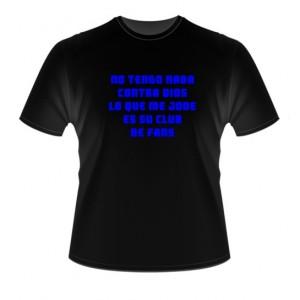 Camiseta No Tengo Nada Contra Dios Jode Club Fans